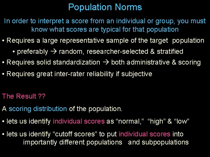 Population Norms In order to interpret a score from an individual or group, you