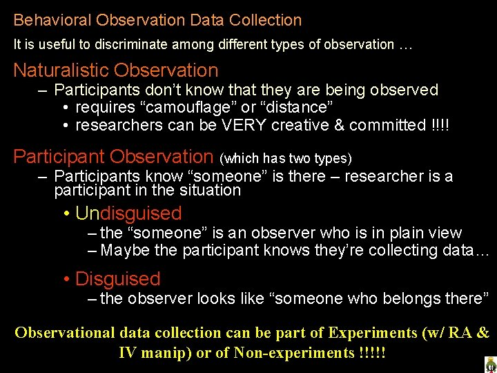 Behavioral Observation Data Collection It is useful to discriminate among different types of observation