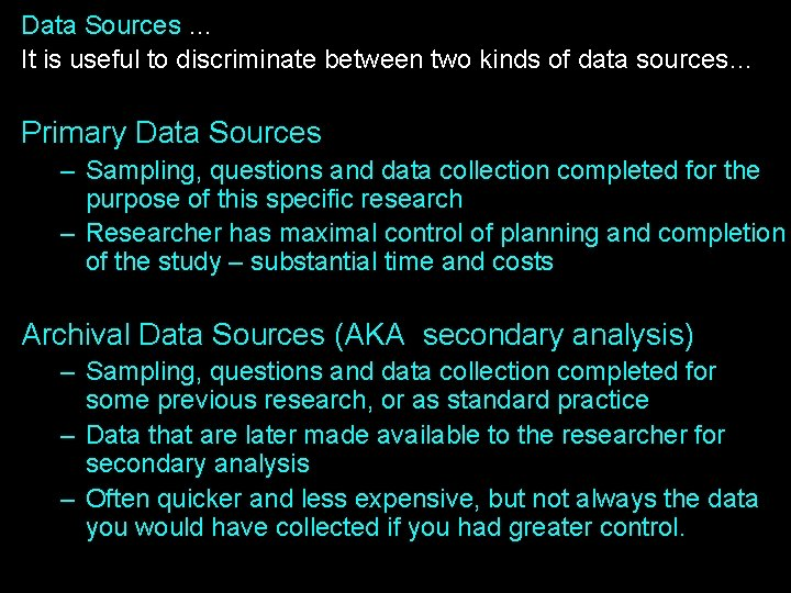 Data Sources … It is useful to discriminate between two kinds of data sources…