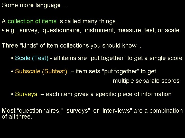 Some more language … A collection of items is called many things… • e.