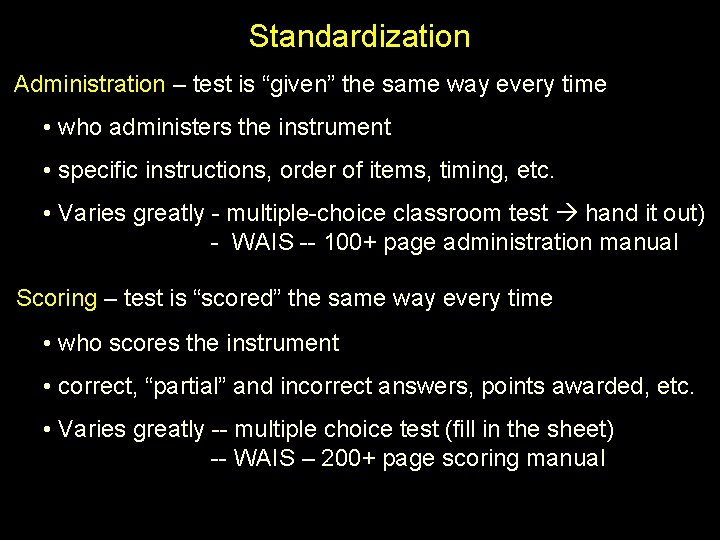 """Standardization Administration – test is """"given"""" the same way every time • who administers"""