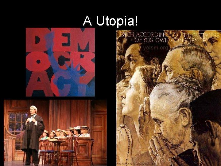 A Utopia!
