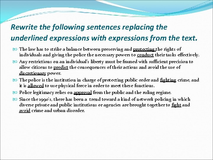 Rewrite the following sentences replacing the underlined expressions with expressions from the text. The