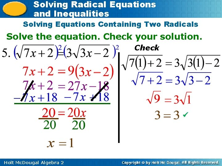 Solving Radical Equations and Inequalities Solving Equations Containing Two Radicals Solve the equation. Check
