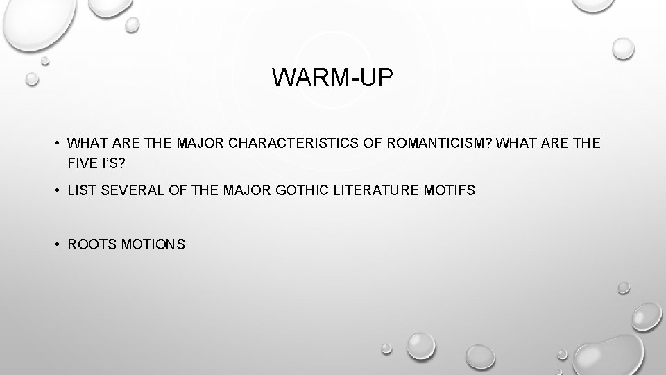 WARM-UP • WHAT ARE THE MAJOR CHARACTERISTICS OF ROMANTICISM? WHAT ARE THE FIVE I'S?