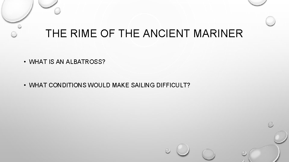 THE RIME OF THE ANCIENT MARINER • WHAT IS AN ALBATROSS? • WHAT CONDITIONS