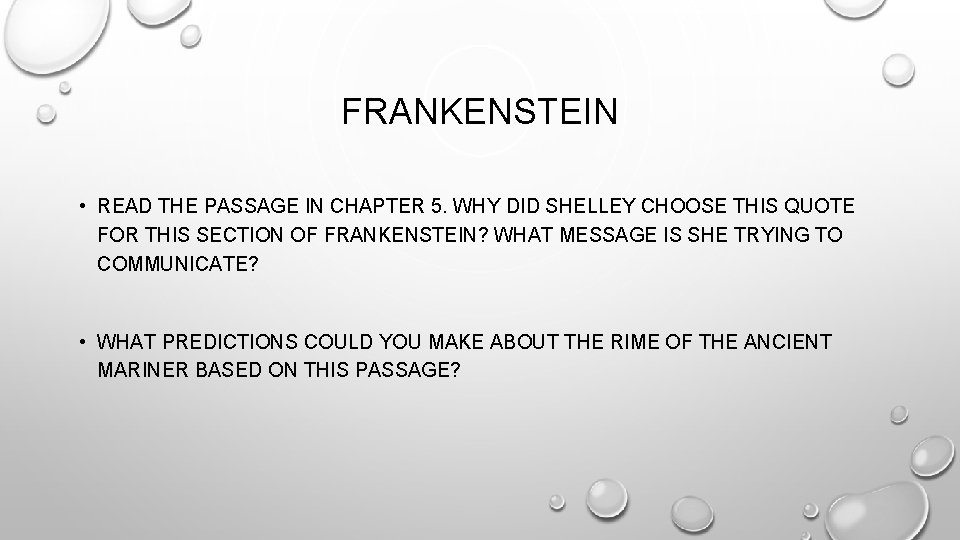 FRANKENSTEIN • READ THE PASSAGE IN CHAPTER 5. WHY DID SHELLEY CHOOSE THIS QUOTE