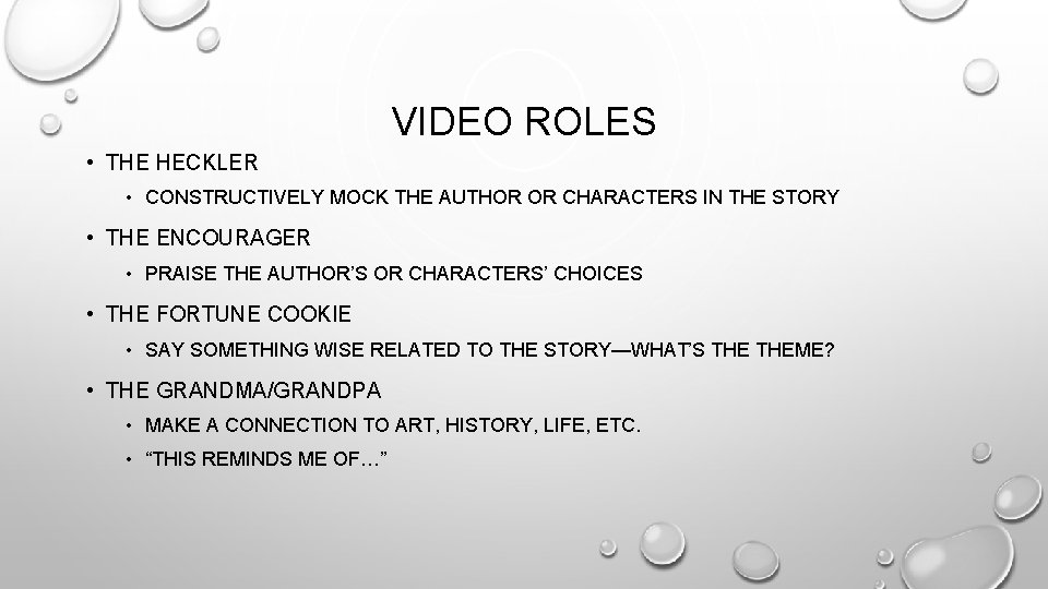 VIDEO ROLES • THE HECKLER • CONSTRUCTIVELY MOCK THE AUTHOR OR CHARACTERS IN THE
