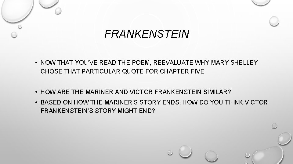 FRANKENSTEIN • NOW THAT YOU'VE READ THE POEM, REEVALUATE WHY MARY SHELLEY CHOSE THAT