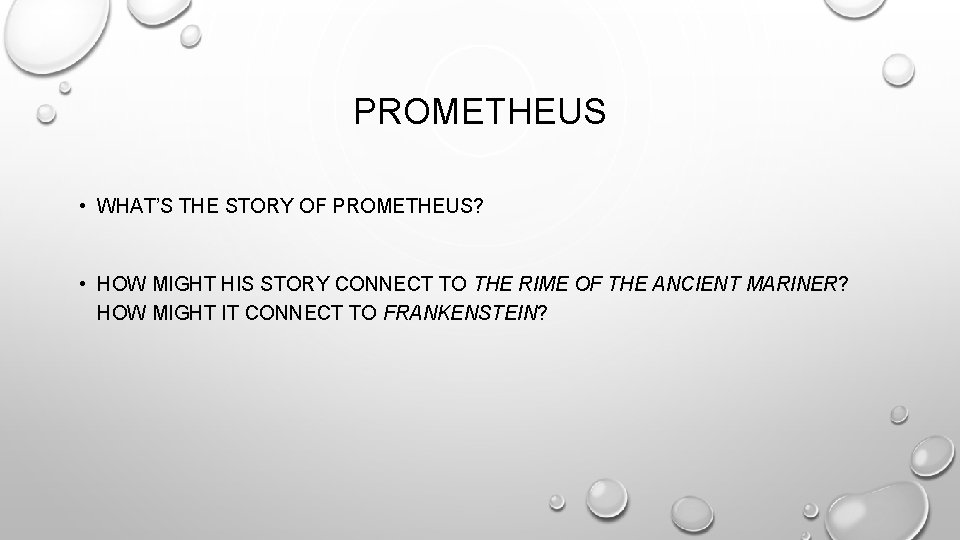 PROMETHEUS • WHAT'S THE STORY OF PROMETHEUS? • HOW MIGHT HIS STORY CONNECT TO