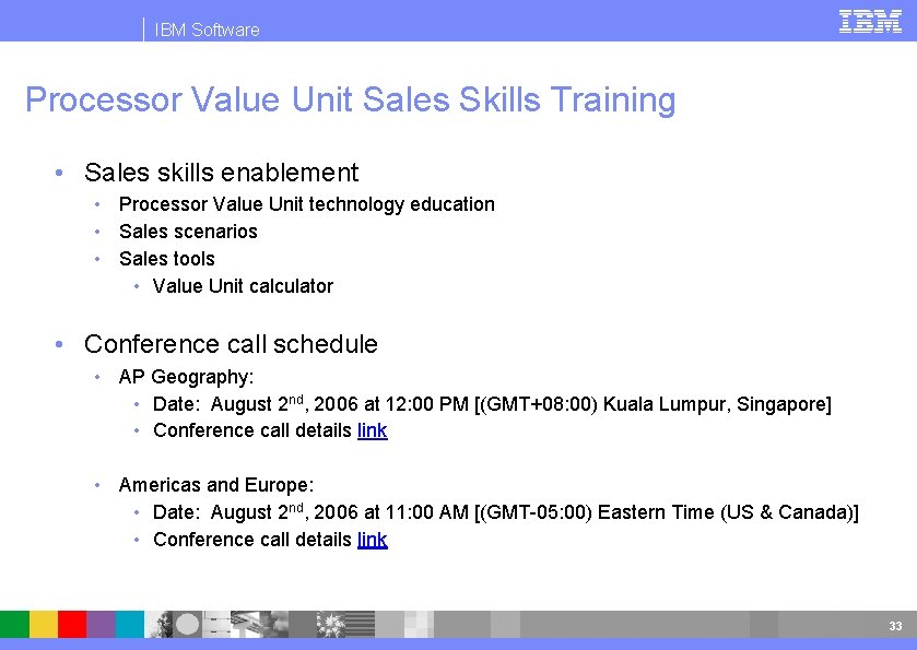 IBM Software Processor Value Unit Sales Skills Training • Sales skills enablement • Processor