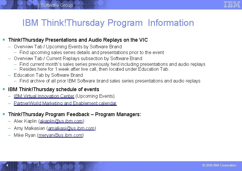 Software Group IBM Think!Thursday Program Information § Think!Thursday Presentations and Audio Replays on the