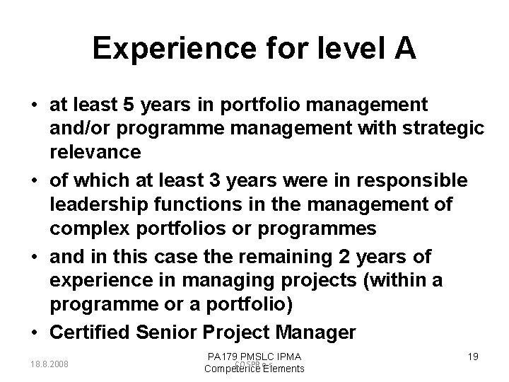 Experience for level A • at least 5 years in portfolio management and/or programme