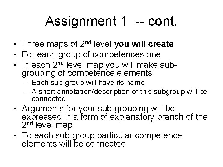 Assignment 1 -- cont. • Three maps of 2 nd level you will create