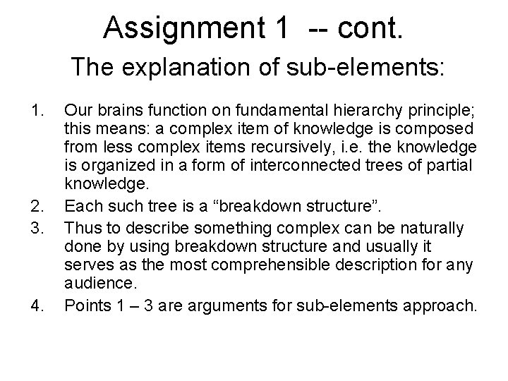 Assignment 1 -- cont. The explanation of sub-elements: 1. 2. 3. 4. Our brains
