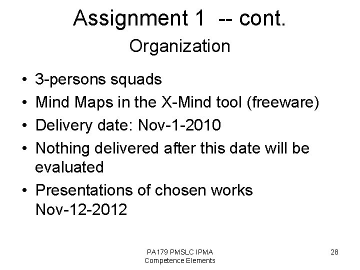Assignment 1 -- cont. Organization • • 3 -persons squads Mind Maps in the