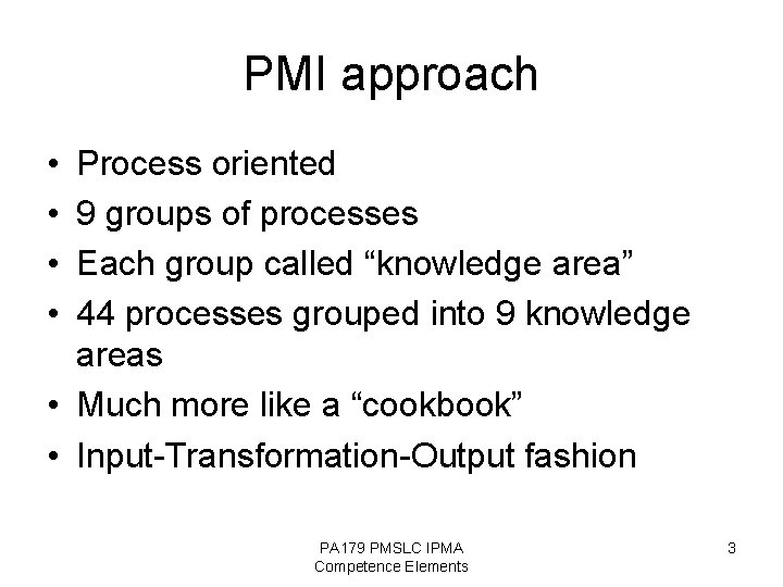 """PMI approach • • Process oriented 9 groups of processes Each group called """"knowledge"""