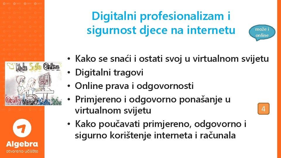 Digitalni profesionalizam i sigurnost djece na internetu može i online Kako se snaći i