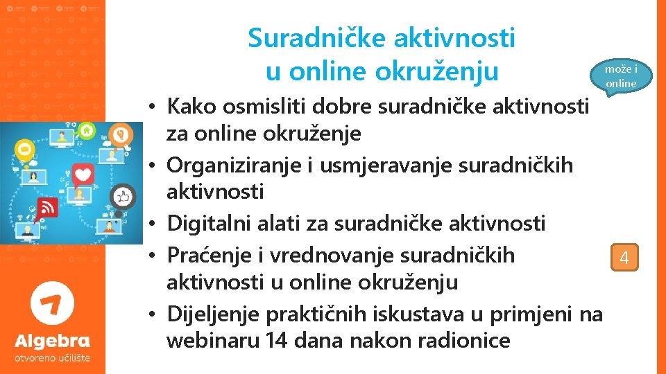 Suradničke aktivnosti u online okruženju može i online • Kako osmisliti dobre suradničke aktivnosti