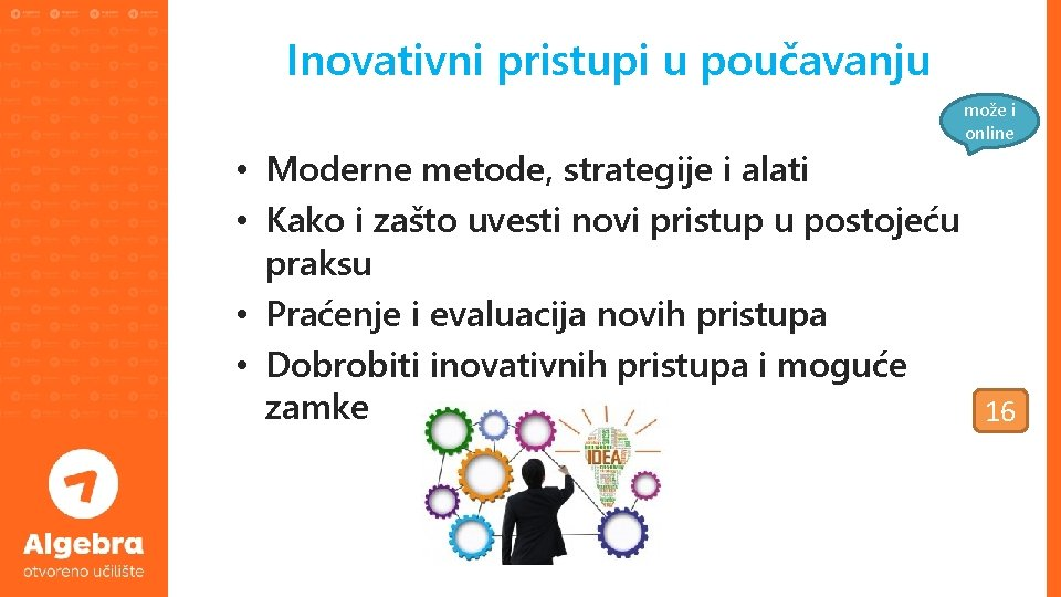 Inovativni pristupi u poučavanju može i online • Moderne metode, strategije i alati •