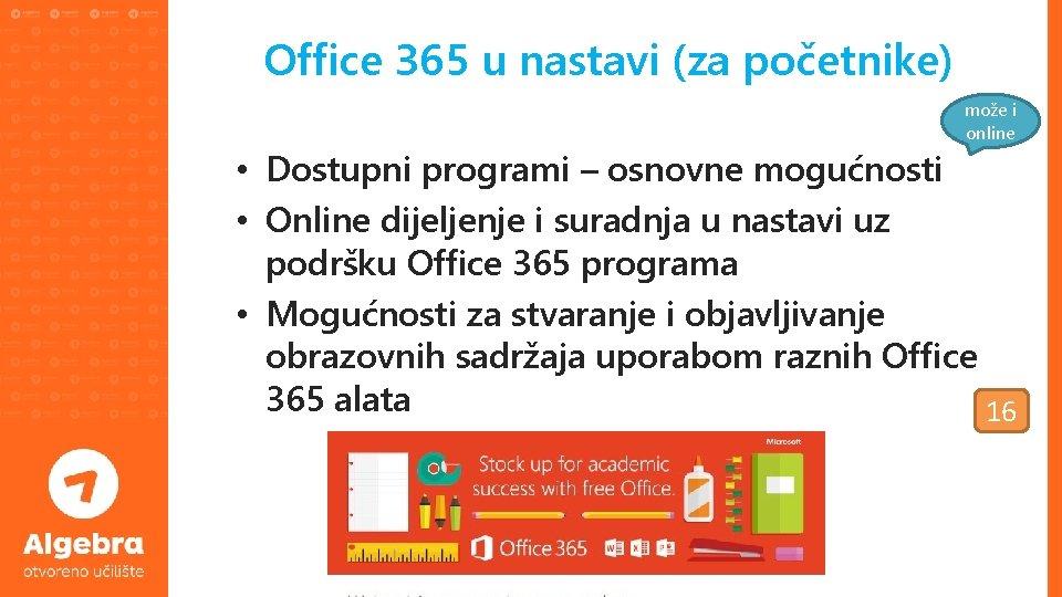 Office 365 u nastavi (za početnike) može i online • Dostupni programi – osnovne