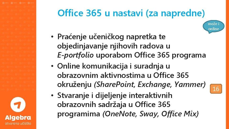 Office 365 u nastavi (za napredne) može i online • Praćenje učeničkog napretka te