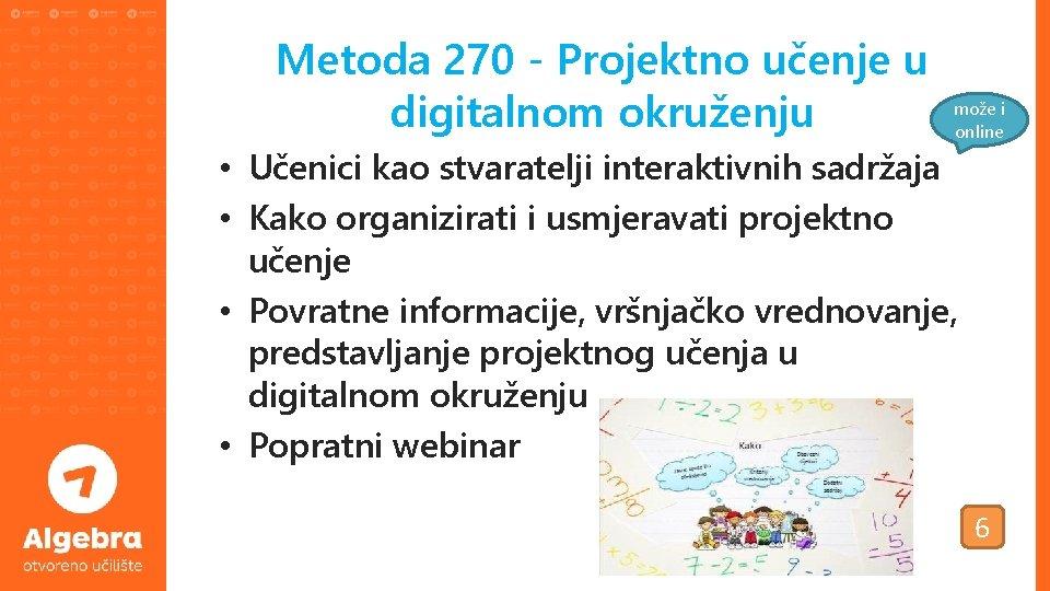 Metoda 270 - Projektno učenje u digitalnom okruženju može i online • Učenici kao