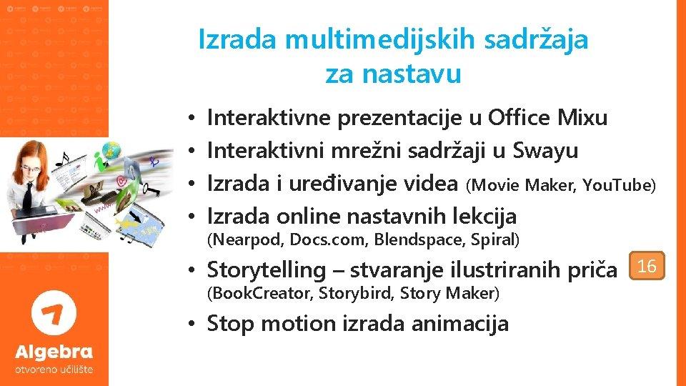 Izrada multimedijskih sadržaja za nastavu • • Interaktivne prezentacije u Office Mixu Interaktivni mrežni