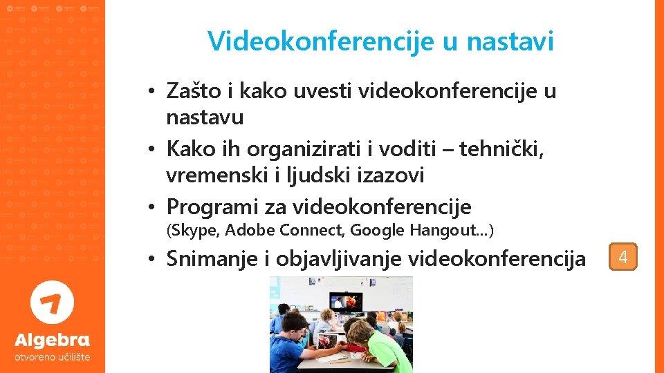 Videokonferencije u nastavi • Zašto i kako uvesti videokonferencije u nastavu • Kako ih