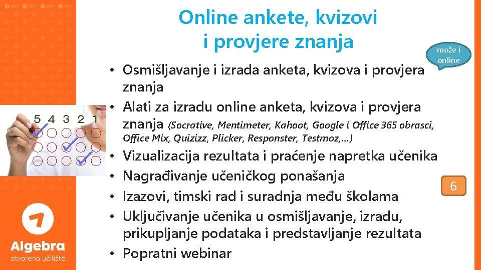 Online ankete, kvizovi i provjere znanja • Osmišljavanje i izrada anketa, kvizova i provjera