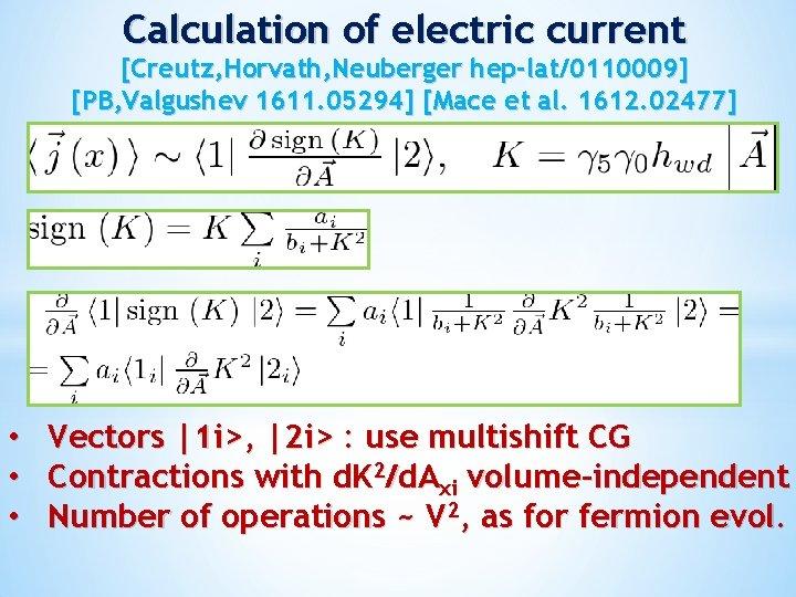 Calculation of electric current [Creutz, Horvath, Neuberger hep-lat/0110009] [PB, Valgushev 1611. 05294] [Mace et