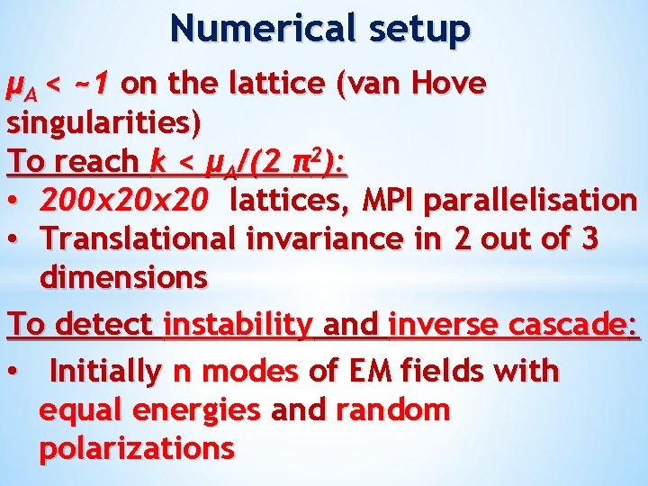 Numerical setup μA < ~1 on the lattice (van Hove singularities) To reach k