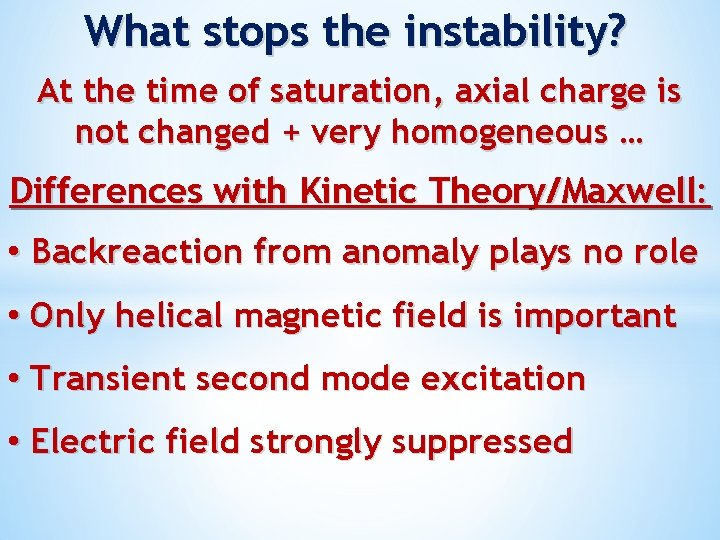 What stops the instability? At the time of saturation, axial charge is not changed