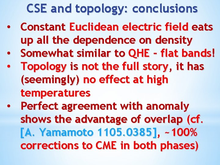 CSE and topology: conclusions • Constant Euclidean electric field eats up all the dependence