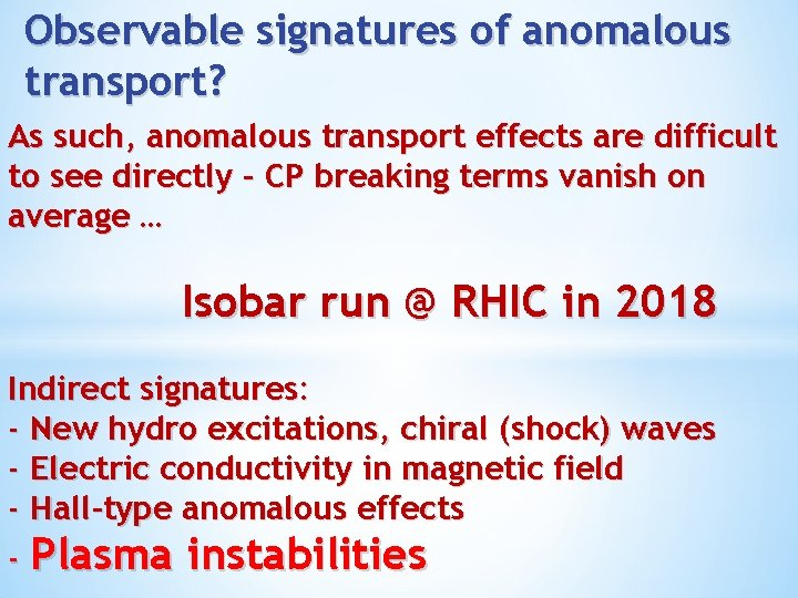 Observable signatures of anomalous transport? As such, anomalous transport effects are difficult to see