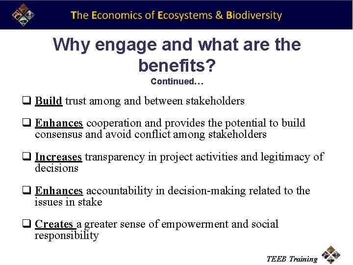 Why engage and what are the benefits? Continued… q Build trust among and between