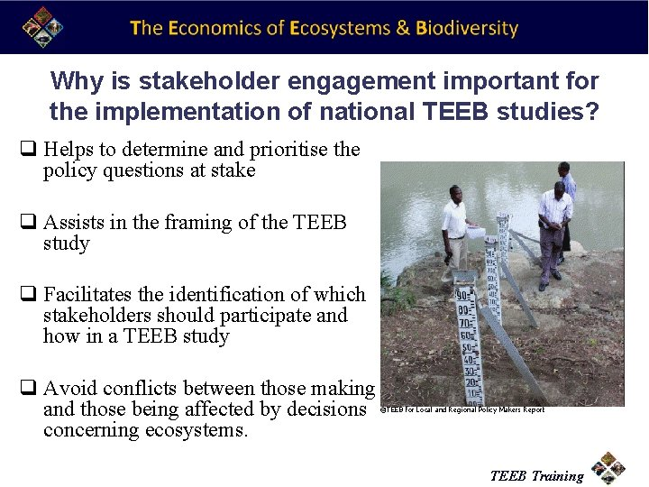 Why is stakeholder engagement important for the implementation of national TEEB studies? q Helps