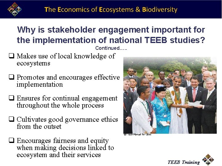 Why is stakeholder engagement important for the implementation of national TEEB studies? Continued…. .