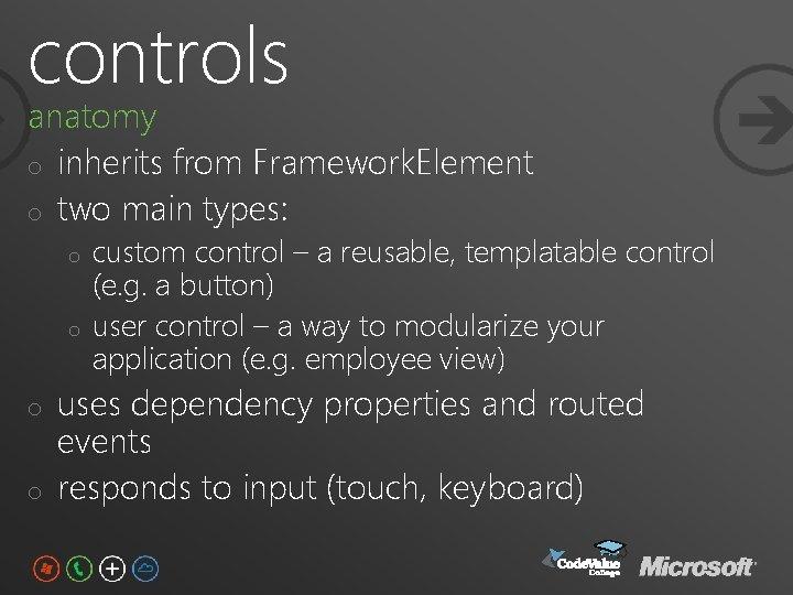 controls anatomy o inherits from Framework. Element o two main types: o o custom