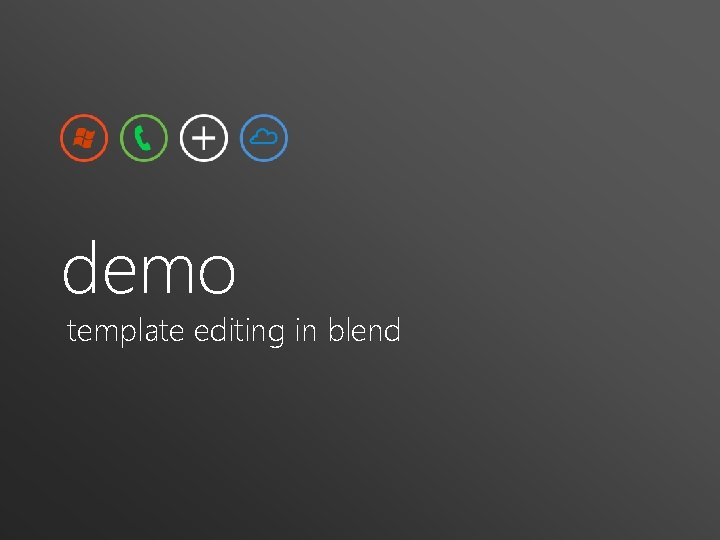 demo template editing in blend