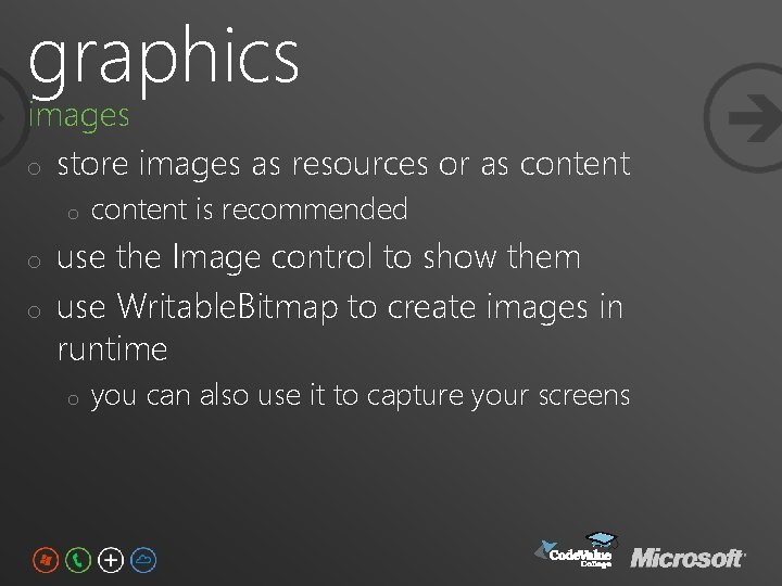 graphics images o store images as resources or as content o o o content
