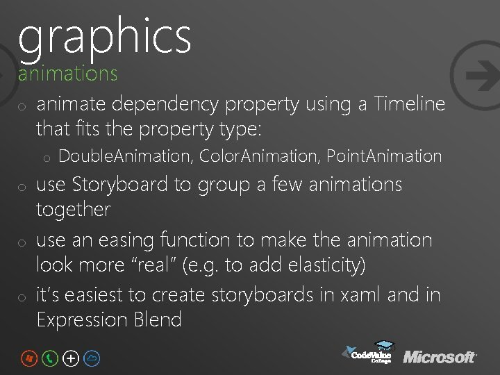 graphics animations o animate dependency property using a Timeline that fits the property type: