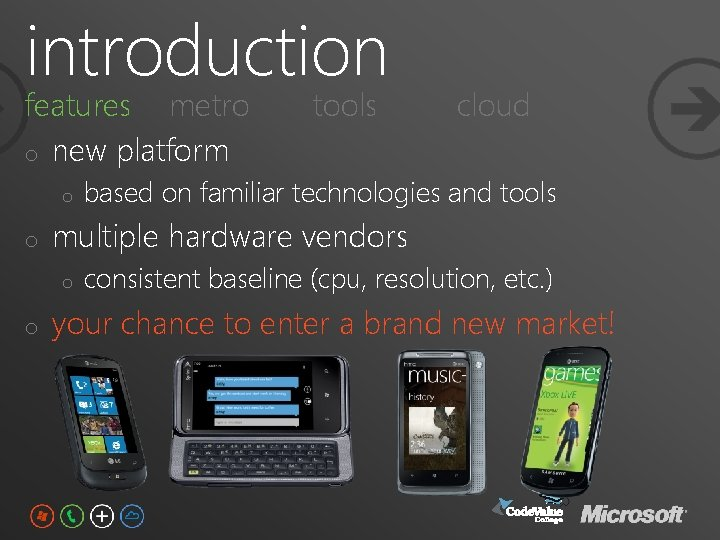 introduction features metro o new platform o o cloud based on familiar technologies and