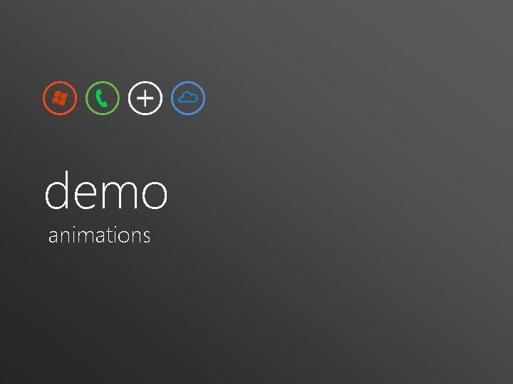 demo animations
