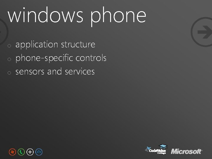 windows phone o o o application structure phone-specific controls sensors and services