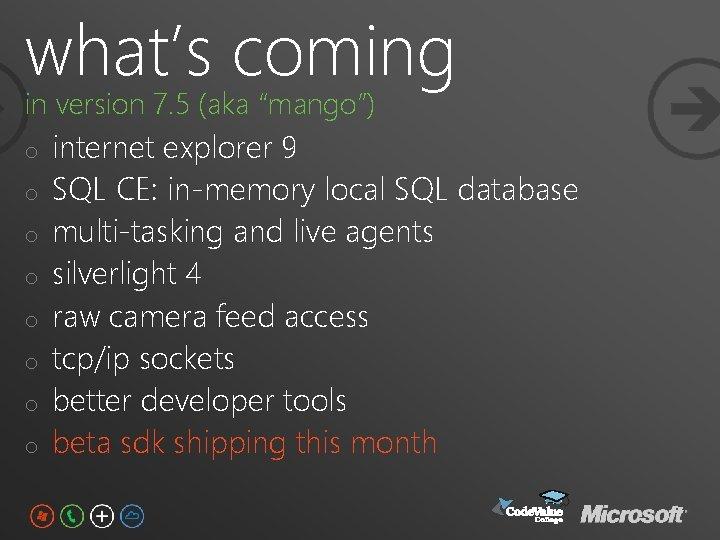 "what's coming in version 7. 5 (aka ""mango"") o o o o internet explorer"
