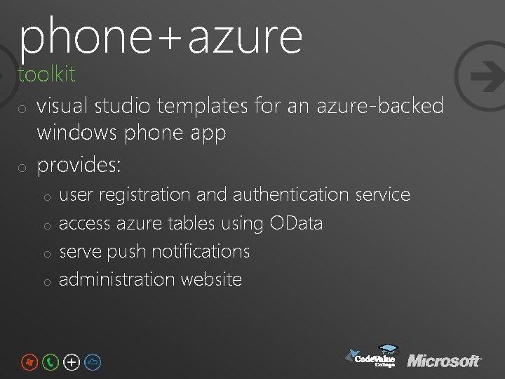 phone+azure toolkit o visual studio templates for an azure-backed windows phone app o provides: