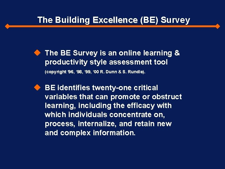 The Building Excellence (BE) Survey The BE Survey is an online learning & productivity