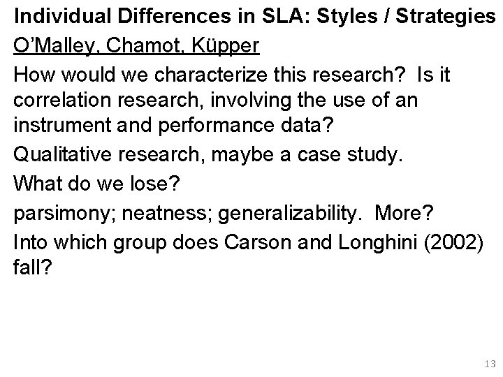 Individual Differences in SLA: Styles / Strategies O'Malley, Chamot, Küpper How would we characterize