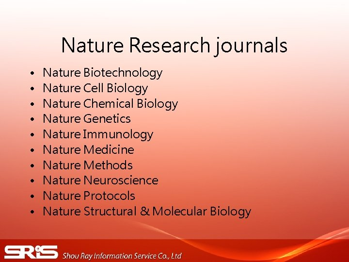 Nature Research journals • • • Nature Biotechnology Nature Cell Biology Nature Chemical Biology
